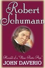 Robert Schumann : Herald of a New Poetic Age