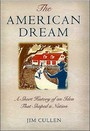 The American Dream. A Short History of an Idea that Shaped a Nation: A Short History of an Idea That Shaped a Nation