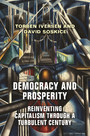 Democracy and Prosperity - Reinventing Capitalism through a Turbulent Century
