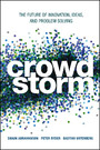 Crowdstorm - The Future of Innovation, Ideas, and Problem Solving