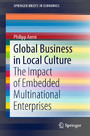 Global Business in Local Culture - The Impact of Embedded Multinational Enterprises