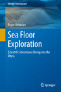 Sea Floor Exploration - Scientific Adventures Diving into the Abyss