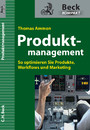 Produktmanagement - So optimieren Sie Produkte, Workflows und Marketing (Beck Kompakt)