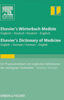 Elsevier's Wörterbuch Medizin, Englisch-Deutsch/ Deutsch-Englisch; Elsevier's Dictionary of Medicine, English-German/ German-English - Ein Praxiswörterbuch mit englischen Definitionen der wichtigsten Stichwörter