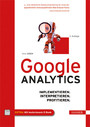 Google Analytics - Implementieren. Interpretieren. Profitieren.