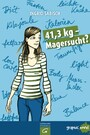 41,3 kg - Magersucht? - Graphic Novel