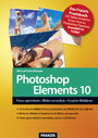 Photoshop Elements 10 - Fotos optimieren • Bilder verwalten • Kreative Bildideen
