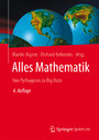 Alles Mathematik - Von Pythagoras zu Big Data