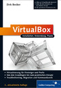 VirtualBox - Installation, Anwendung, Praxis
