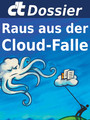 c't Dossier: Raus aus der Cloud-Falle - Alternativen zu Apple, Google, Microsoft und Co.