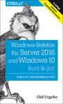 Windows-Befehle für Server 2016 und Windows 10 - kurz & gut - Inklusive PowerShell-Alternativen