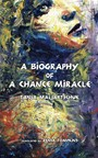 A Biography of a Chance Miracle