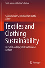 Textiles and Clothing Sustainability - Recycled and Upcycled Textiles and Fashion