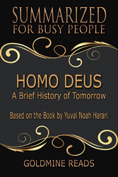 Homo Deus - Summarized for Busy People - A Brief History of Tomorrow: Based on the Book by Yuval Noah Harari