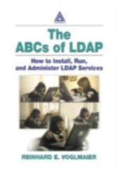 ABCs of LDAP:  How to Install, Run, and Administer LDAP Services