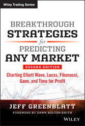 Breakthrough Strategies for Predicting Any Market - Charting Elliott Wave, Lucas, Fibonacci, Gann, and Time for Profit