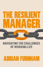 The Resilient Manager - Navigating the Challenges of Working Life