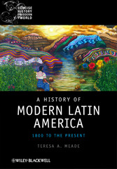 A History of Modern Latin America - 1800 to the Present
