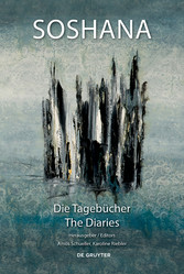Die Tagebücher / The Diaries - Ich bin eine Weltensammlerin. Die Tagebücher der Künstlerin Soshana / I am a Collector of Worlds. The Diaries of the Artist Soshana