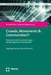 Crowds, Movements & Communities?! - Potenziale und Herausforderungen des Managements in Netzwerken